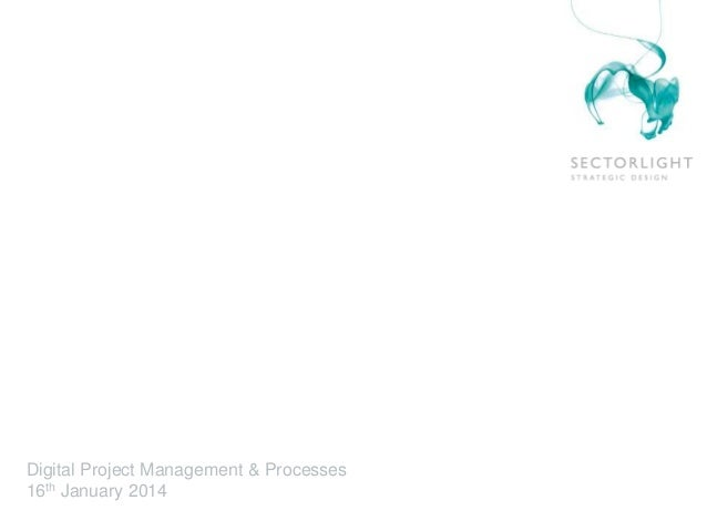 Digital Project Management & Processes 16th January 2014