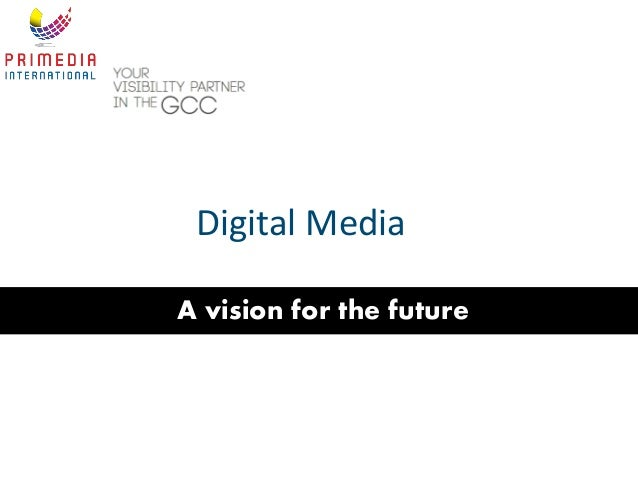 Digital Media A vision for the future
