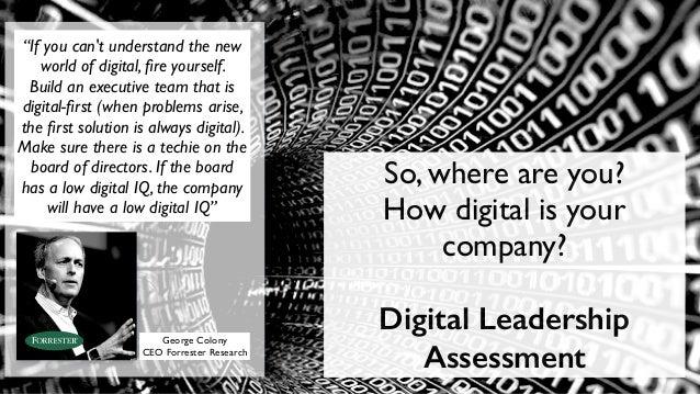 You need Digital Leadership, on all levels  CDO  Shareholders  Mkt Sales CIO COO CbsO  Virtual Digital Leadership Team  Di...