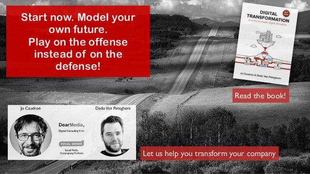 Digital Strategy  and Transformation  Jo Caudron  jo@dearmedia.be - 0475/43.80.98