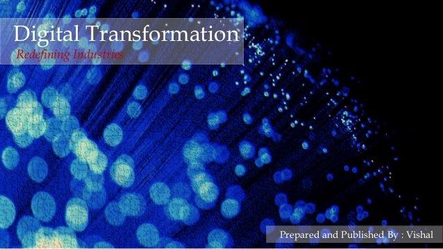 1igitalTransformation,WorkinProgress,©AllRightsReservedDigital TransformationRedefining IndustriesPrepared and Published B...