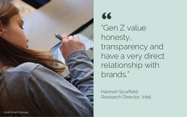 """Gen Z value honesty, transparency and have a very direct relationship with brands."" Hannah Scurfield, Research Director, I..."