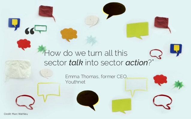 """How do we turn all this sector talk into sector action?"""" Emma Thomas, former CEO, Youthnet """"   Credit: Marc Wathieu"""