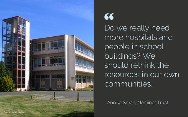 Do we really need more hospitals and people in school buildings? We should rethink the resources in our own communities. A...