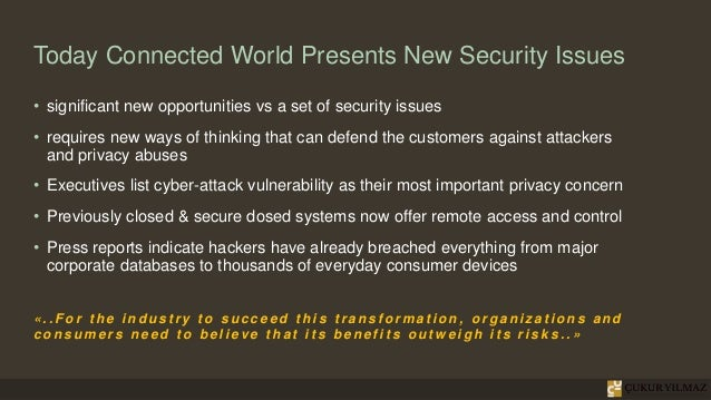 Today Connected World Presents New Security Issues • significant new opportunities vs a set of security issues • requires ...