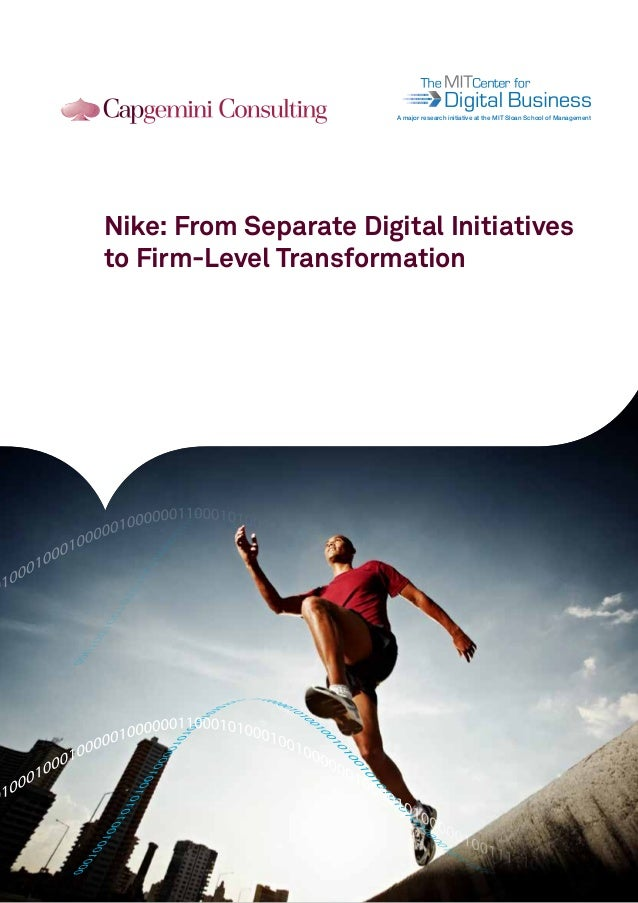 101011010010 101011010010 101011010010  A major research initiative at the MIT Sloan School of Management  Nike: From Sepa...
