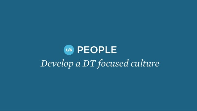 Develop a DT focused culture PEOPLE1/6