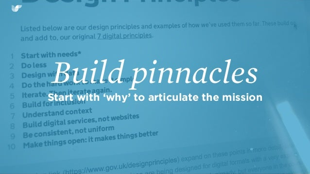 Build pinnacles Start with 'why' to articulate the mission