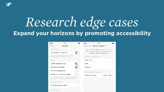Research edge cases Expand your horizons by promoting accessibility
