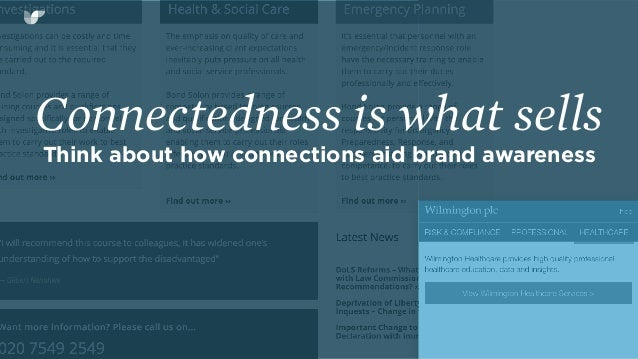 Connectedness is what sells Think about how connections aid brand awareness