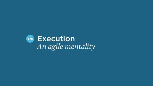 An agile mentality Execution6/6