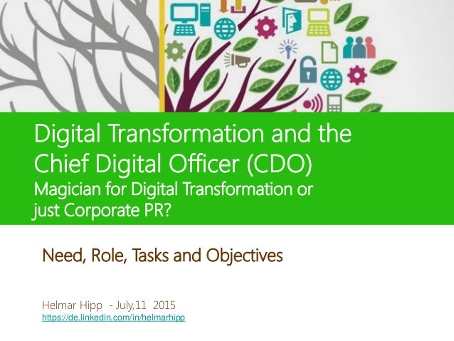 Digital Transformation and the Chief Digital Officer (CDO) Magician for Digital Transformation or just Corporate PR? Helma...