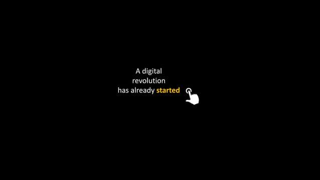 A digital revolution has already started
