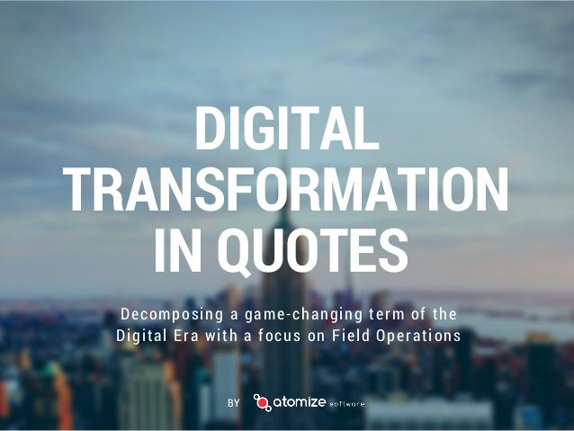 Digital Transformation In Quotes By Atomize Software