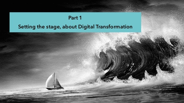Part 1 Setting the stage, about Digital Transformation