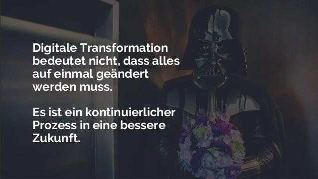 """""""Digitale Transformation bedeutet nicht, dass alles auf einmal geändert werden muss. Es ist ein kontinuierlicher Prozess i..."""