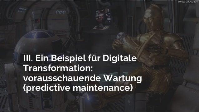 Exemple: Predictive maintenance III. Ein Beispiel für Digitale Transformation: vorausschauende Wartung (predictive mainten...