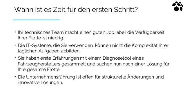 Wann ist es Zeit für den ersten Schritt? • Ihr technisches Team macht einen guten Job, aber die Verfügbarkeit Ihrer Flotte...