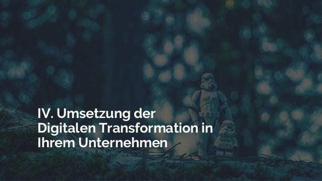 IV. Umsetzung der Digitalen Transformation in Ihrem Unternehmen