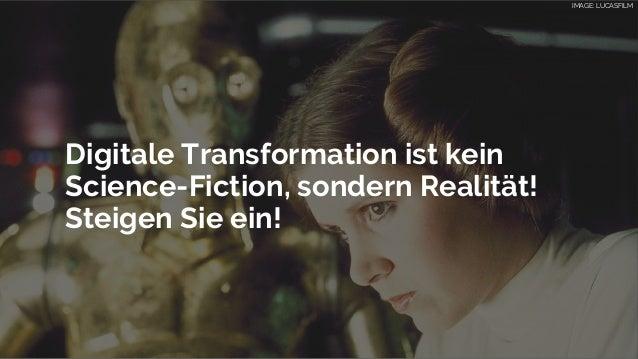 """""""Digitale Transformation ist kein Science-Fiction, sondern Realität! Steigen Sie ein! IMAGE: LUCASFILM"""