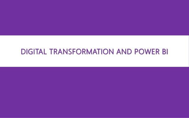 DIGITAL TRANSFORMATION AND POWER BI