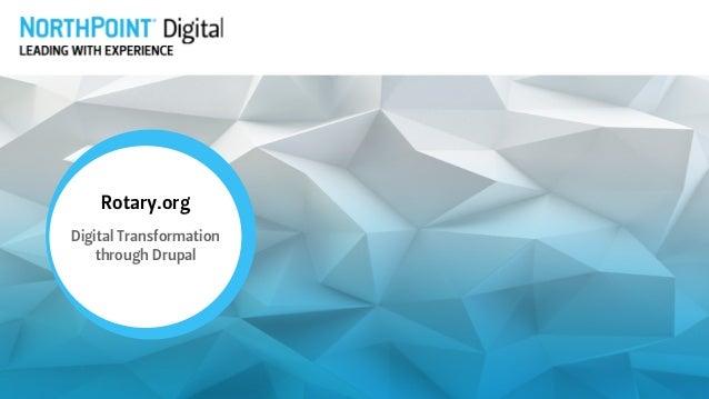 Rotary.org Digital Transformation  through Drupal