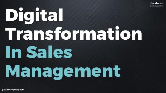 Digital Transformation  In Sales Management @dadovanpeteghem