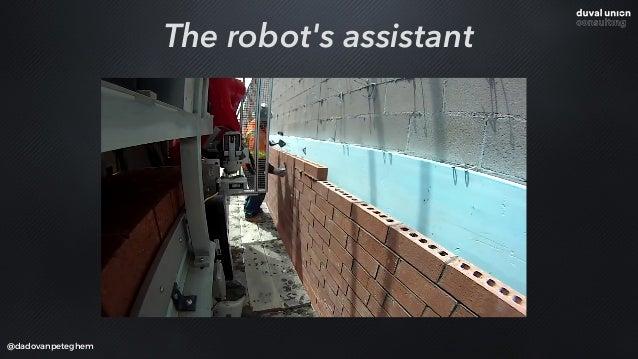 @dadovanpeteghem The robot's assistant