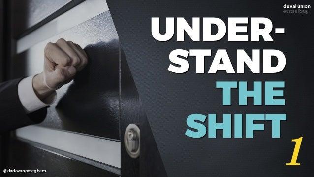 @dadovanpeteghem UNDER- STAND THE SHIFT 1