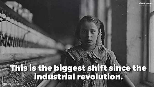 @dadovanpeteghem This is the biggest shift since the industrial revolution.
