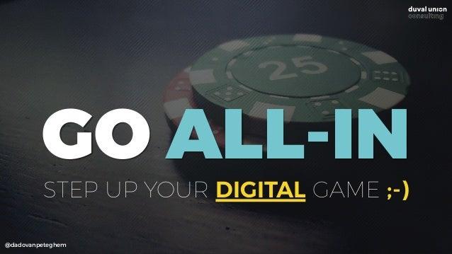 @dadovanpeteghem GO ALL-IN STEP UP YOUR DIGITAL GAME ;-)