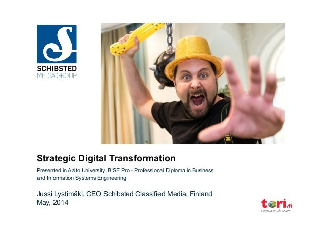 Strategic Digital Transformation Presented in Aalto University, BISE Pro - Professional Diploma in Business and Informatio...