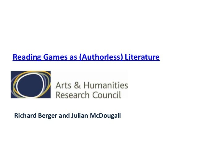 Reading Games as (Authorless) LiteratureRichard Berger and Julian McDougall