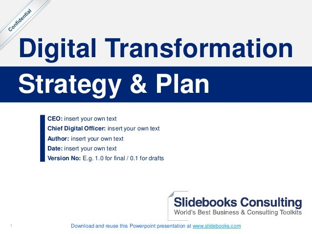 11 Digital Transformation CEO: insert your own text Chief Digital Officer: insert your own text Author: insert your own te...