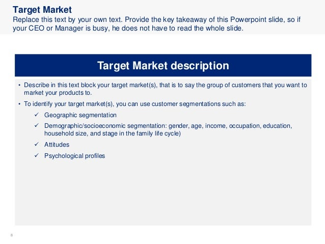 88 Target Market Replace this text by your own text. Provide the key takeaway of this Powerpoint slide, so if your CEO or ...