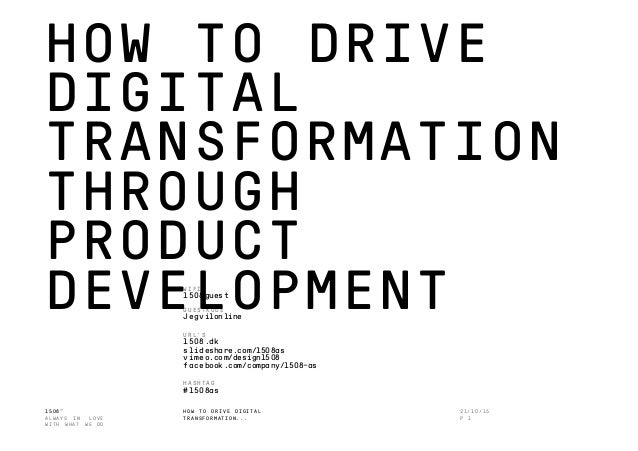 1508™ ALWAYS IN LOVE WITH WHAT WE DO HOW TO DRIVE DIGITAL TRANSFORMATION... HOW TO DRIVE DIGITAL TRANSFORMATION THROUGH PR...