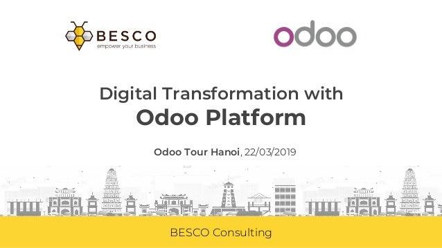 BESCO Consulting Digital Transformation with Odoo Platform Odoo Tour Hanoi, 22/03/2019