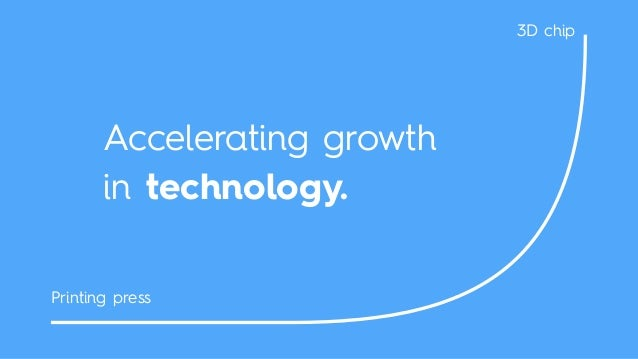 Accelerating growth in technology. Printing