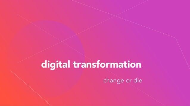 digital transformation change or die