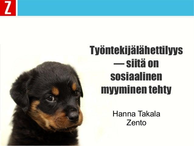 Työntekijälähettilyys — siitä on sosiaalinen myyminen tehty Hanna Takala Zento