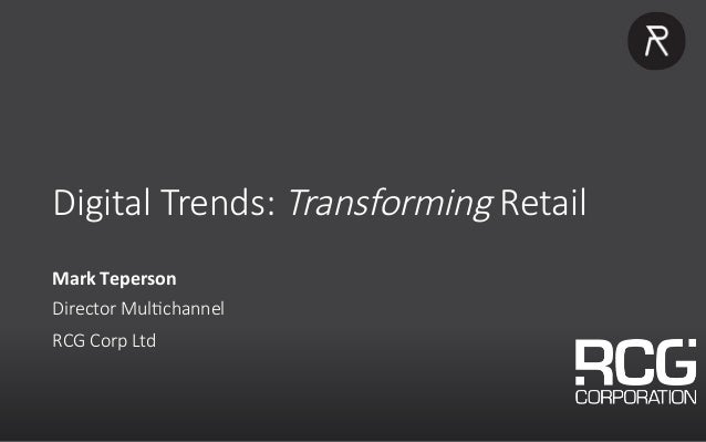 TITLE insert text here Digital Trends: Transforming Retail Mark	Teperson	 Director Mul5channel RCG Corp Ltd