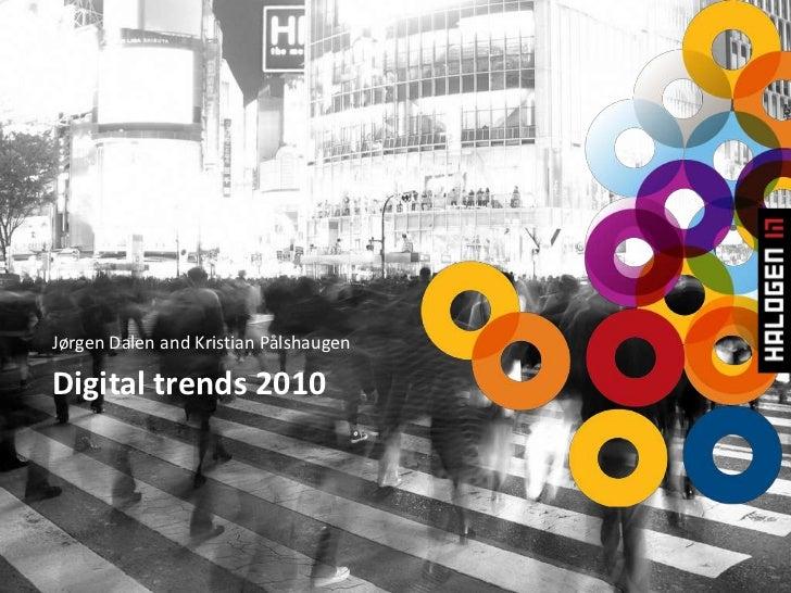 Jørgen Dalen and Kristian Pålshaugen<br />Digital trends 2010<br />