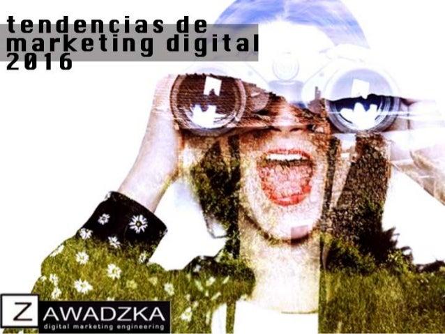 Digital trends 2016 by zawadzka digital agency