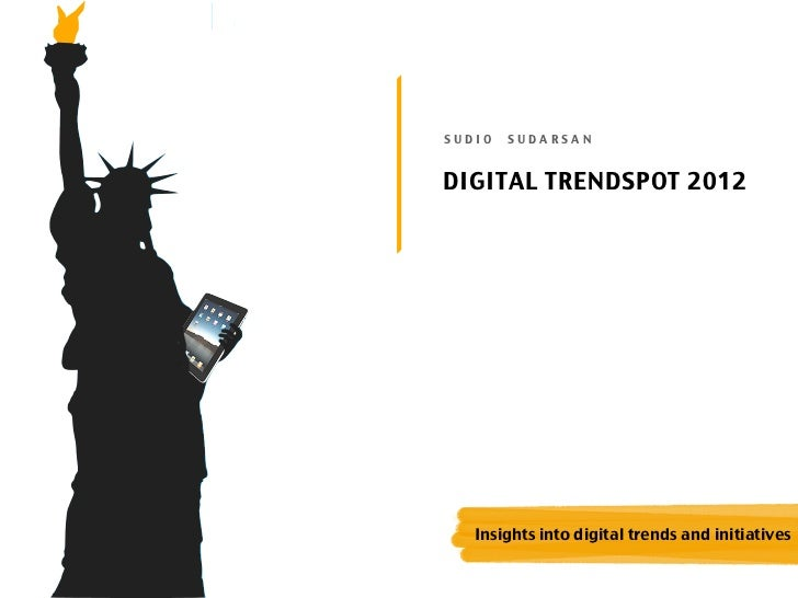 SUDIO   SUDARSANDIGITAL TRENDSPOT 2012   Insights into digital trends and initiatives