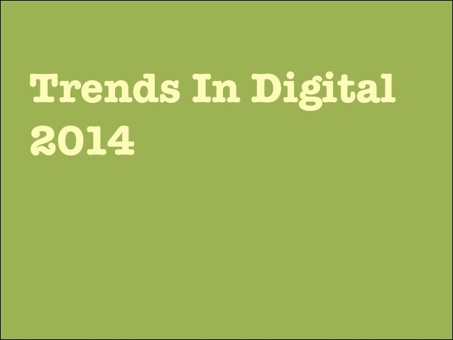 Trends In Digital 2014