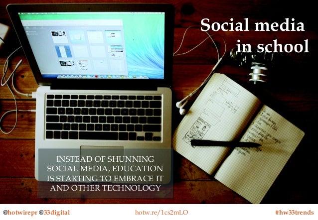 Social media in school  INSTEAD OF SHUNNING INSTEAD OF SHUNNING SOCIAL MEDIA, EDUCATION SOCIAL MEDIA, EDUCATION IS STARTIN...
