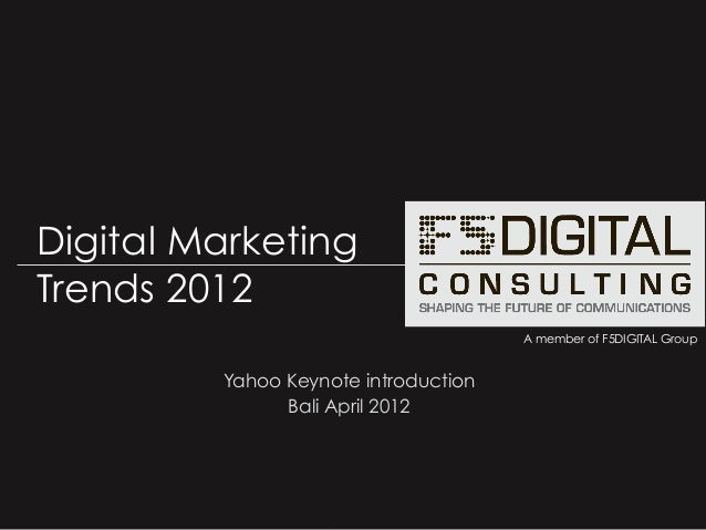 © F5DIGITALTM Consulting – Reproduction even partial , forbidden without approval -Digital Marketing Trends 2012A member o...