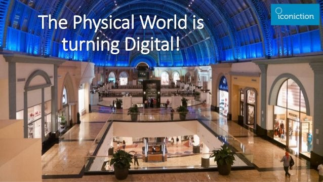 The Physical World is turning Digital!