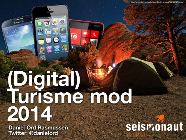 http://www.flickr.com/photos/srikanth_jandy/5733464781/sizes/l/  (Digital) Turisme mod 2014 Daniel Ord Rasmussen Twitter: @...