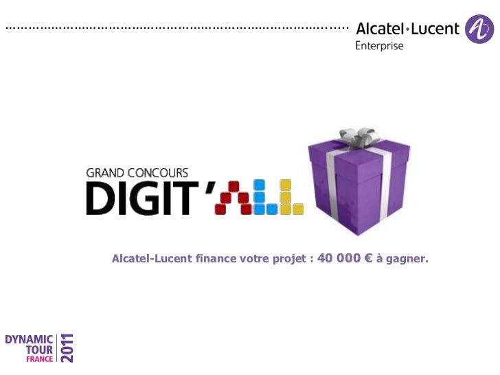 ………………………………………………………………………........<br />Alcatel-Lucent finance votre projet : 40 000 € à gagner.<br />